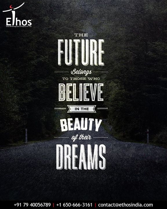 Believe in your dreams and design your future yourself.  #QOTD #TOTD #BelieveInDreams #EthosIndia #Ahmedabad #EthosHR #Recruitment #CareerGuide #India