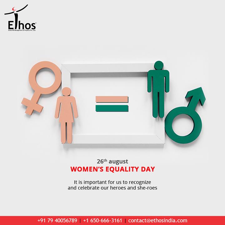 Ethos India,  WomenEqualityDay, WomenEqualityDay2020, EthosIndia, Ahmedabad, EthosHR, Recruitment, CareerGuide, India