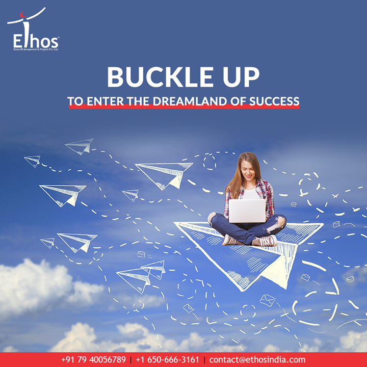 Buckle up to enter the dreamland of success with Ethos India.  #EthosIndia #Ahmedabad #EthosHR #Recruitment #CareerGuide #India