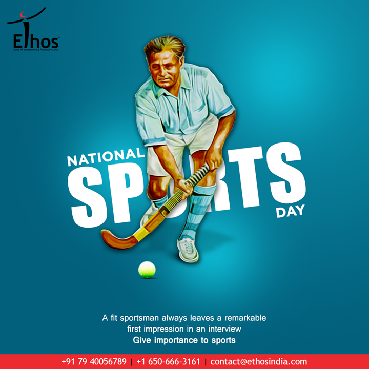 Having a good physique always helps you make a positive first impression in an interview. Give equal importance to sports and witness remarkable results. Happy National Sports Day.  #NationalSportsDay #SportsDay #NationalSportsDay2020 #MajorDhyanChand #BirthAnniversary #EthosIndia #Ahmedabad #EthosHR #Recruitment #CareerGuide #India
