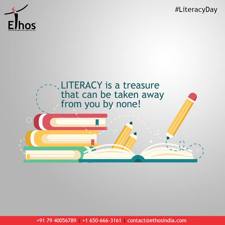 Literacy is a treasure that can be taken away from you by none!  #LiteracyDay #WorldLiteracyDay #EthosIndia #Ahmedabad #EthosHR #Recruitment #CareerGuide #India #SuccessFormula