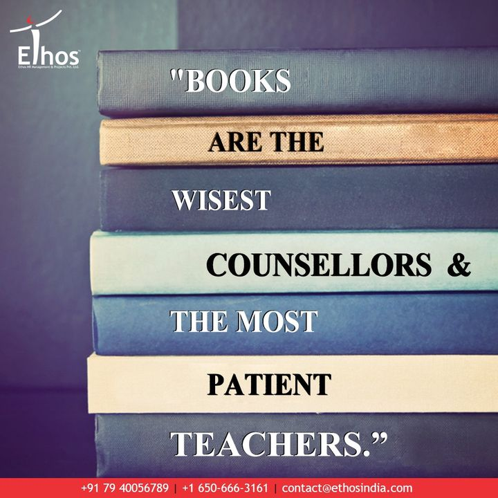 Reading is an act of civilization and books are the wisest of counsellors & the most patient of teachers.  #ReadingMotivation #Books #EthosIndia #Ahmedabad #EthosHR #Recruitment #CareerGuide #India #SuccessFormula