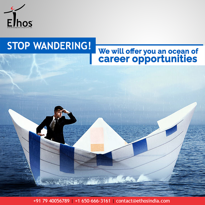 Too confused to embark on a new career path?  Stop wandering and get in touch with the expert career guide. We will offer you an ocean of career opportunities.  #CareerOpportunities #CareerGoals #EthosIndia #Ahmedabad #EthosHR #Recruitment #CareerGuide #India #SuccessFormula