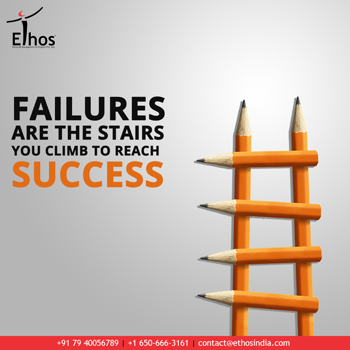 There are no short-cuts to success and no great success can be achieved without failure.  Embrace failure as the staircase to success.  #EthosIndia #Ahmedabad #EthosHR #Recruitment #CareerGuide #India #SuccessFormula