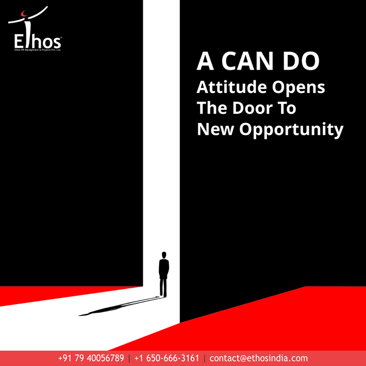 What kind of approach do you have towards career and success in life?  Remember that a can-do attitude opens the door to new opportunities.  #CareerTip #CareerOpportunity #EthosIndia #Ahmedabad #EthosHR #Recruitment #CareerGuide #India #SuccessFormula
