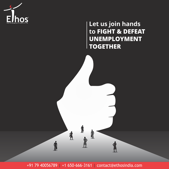 Unemployment has been the root cause for the majority of the social evils of modern society!  Let us join hands to fight & defeat unemployment together.  #FightUnemployment #EthosIndia #Ahmedabad #EthosHR #Recruitment #CareerGuide #India #SuccessFormula