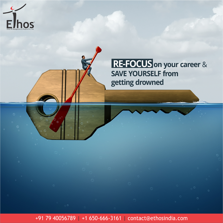 Re-focus on your career & save yourself from getting drowned in a sea of worries.  Unlock your career success with #EthosIndia.  #StandOut #CareerOpportunity #EthosIndia #Ahmedabad #EthosHR #Recruitment #CareerGuide #India #SuccessFormula