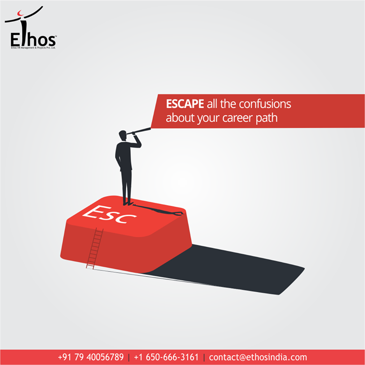 Escape all the confusions about your career path and replace them with proper career guidance.  #GetEmployed #EthosIndia #Ahmedabad #EthosHR #Recruitment #CareerGuide #India #SuccessFormula