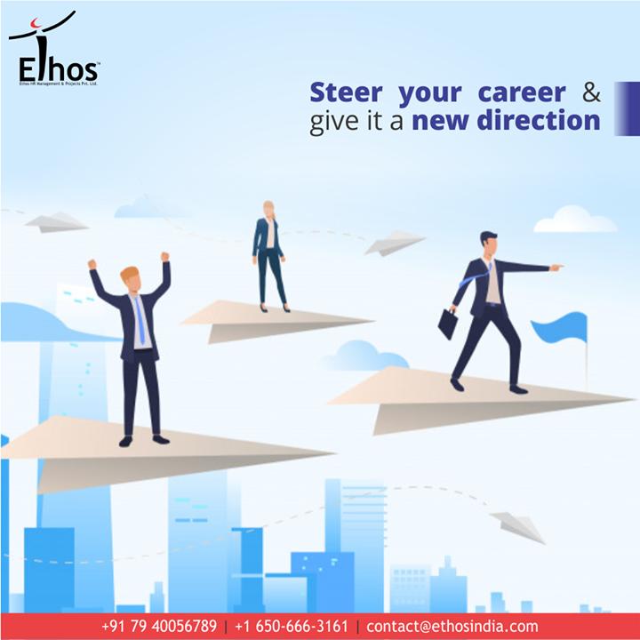 Steer your career & give it a new direction while accomplishing your desired goals with #EthosIndia.  #WeCareForYourCareer #ThingsWeDo #CareForYourCareer #OurServices #CareerOpportunity #EthosIndia #Ahmedabad #EthosHR #Recruitment #CareerGuide #India