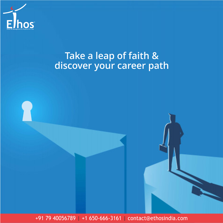 Faith can move mountains but you need to infest your trust at the right place.  Take a leap of faith & discover your career path with us.  #WeCareForYourCareer #ThingsWeDo #WhatMakesUsStandOut #OurServices #CareerOpportunity #EthosIndia #Ahmedabad #EthosHR #Recruitment #CareerGuide #India