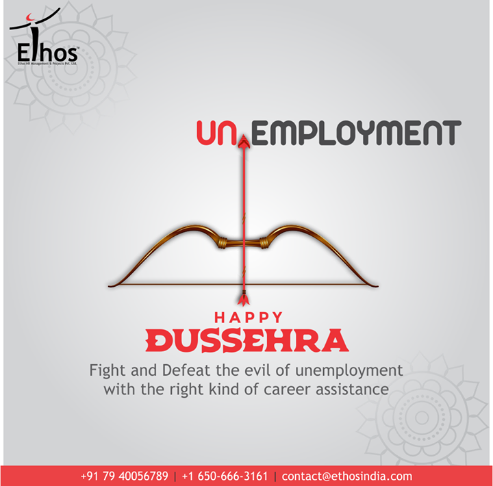 Fight and Defeat the evil of unemployment with the right kind of career assistance  #HappyDussehra #Dussehra #Dussehra2020 #Festival #Vijayadashmi #HappyDussehra2020 #EthosIndia #Ahmedabad #EthosHR #Recruitment #CareerGuide #India