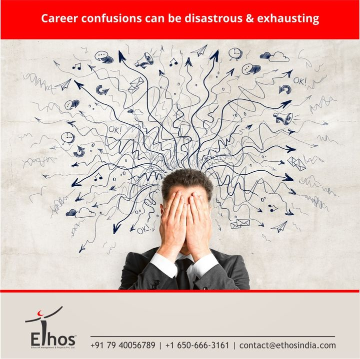 Confusions and success are like the bipolar opposite.  Career confusions can be disastrous & exhausting.  At Ethos India, we are clearing the career confusions for many like you.  #WeCareForYourCareer #WhatMakesUsStandOut #OurServices #CareerOpportunity #EthosIndia #Ahmedabad #EthosHR #Recruitment #CareerGuide #India