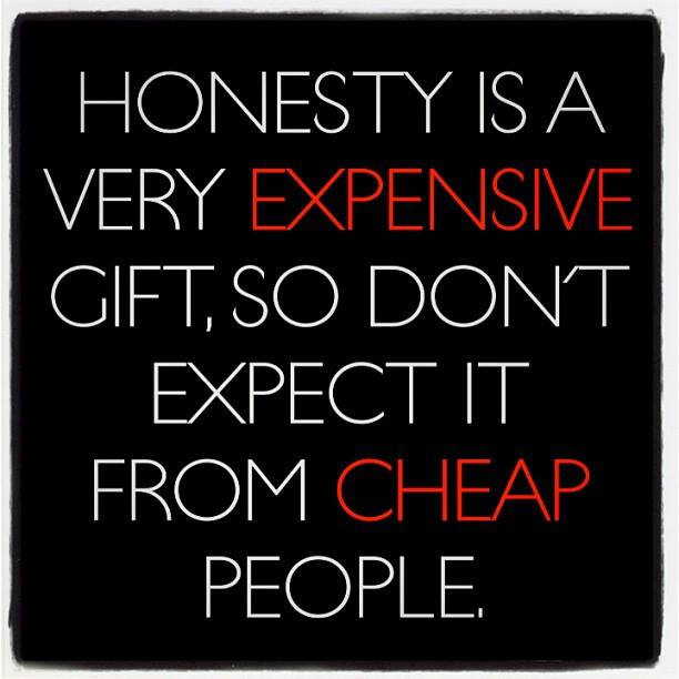 #Honesty #ExpensiveGift #Cheap #People