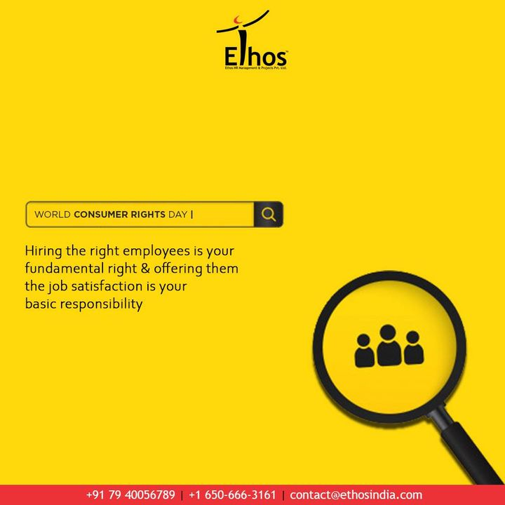 Hiring the right employees is your fundamental right & offering them the job satisfaction is your basic responsibility  #ConsumerRightsDay #WorldConsumerRightsDay #ConsumerRightsDay2021 #JobRecruitment #EmployeeHiring #CareerCounselling #OurServices #CareerOpportunity #EthosIndia #Ahmedabad #EthosHR #Ethos #HR #Recruitment #CareerGuide #India