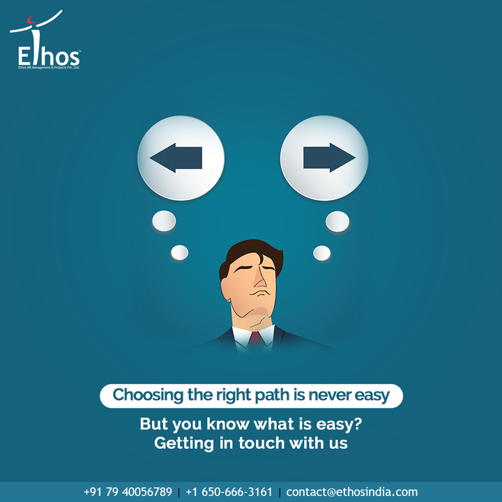 We can help you make all the right choices that lead you to live the life you desire. Get in touch with us now.  #EthosIndia #Ahmedabad #EthosHR #Ethos #HR #Recruitment #CareerGuide #India
