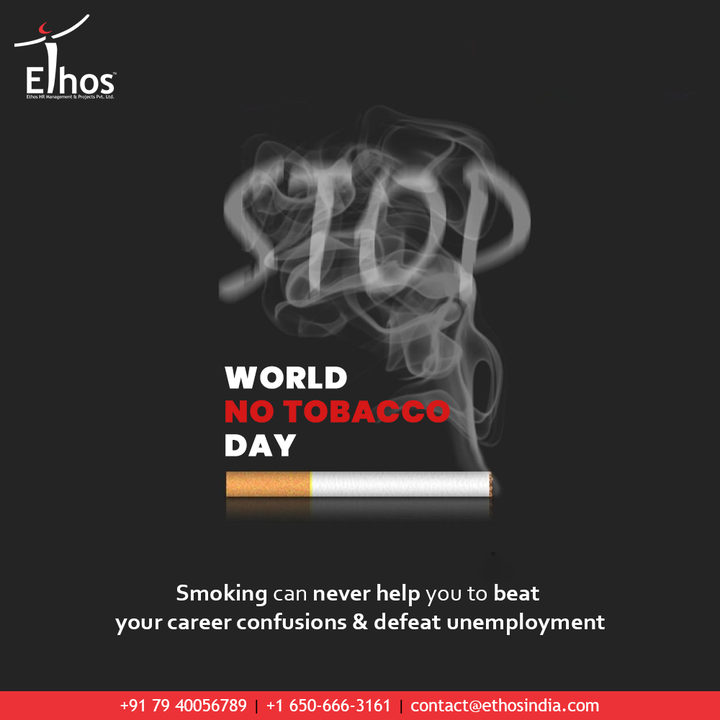 Smoking can never help you to beat your career confusions & defeat unemployment  #WorldNoTobaccoDay #WorldNoTobaccoDay2021 #SayNoToTobacco #EthosHR #Ethos #HR #Recruitment #CareerGuide #India