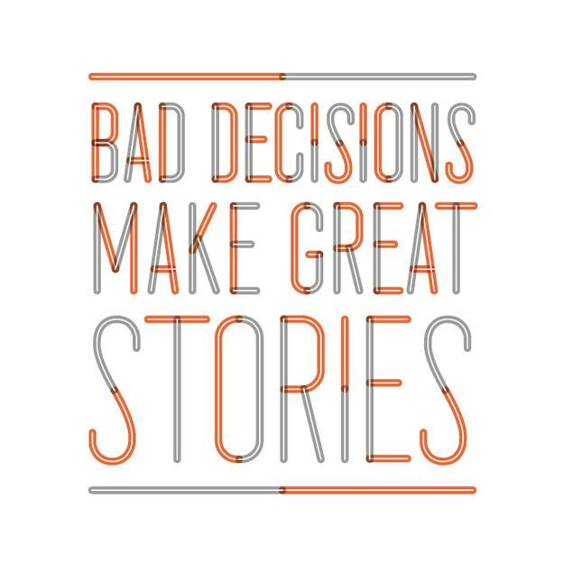 Great #success stories are based on bad decisions!