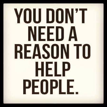 Go ahead help someone today!