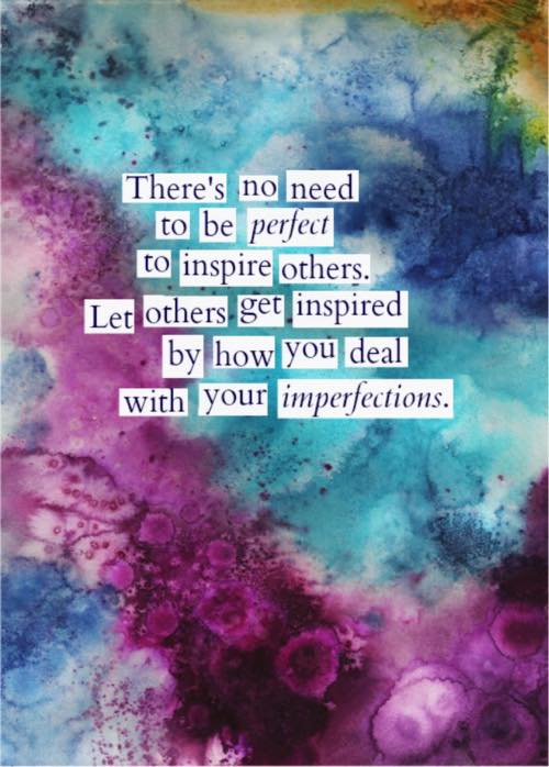 Learn to live with your #Imperfections!
