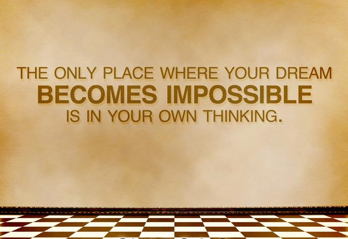 No #Dream is ever #Impossible!