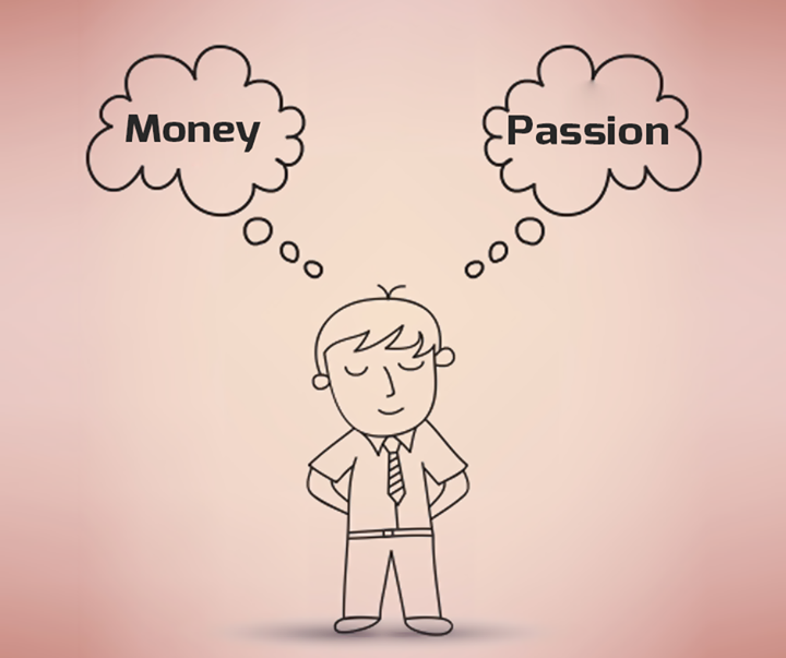#Money v/s Passion! While choosing a career at an initial stage, what is more important? Passion or Money? What is your take?