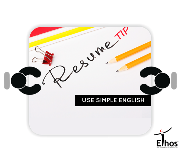 #ResumeTip :   Don't be victimized by the myth that the bigger the word you use, the more impressed the reader will be with your intelligence. Keep things simple.
