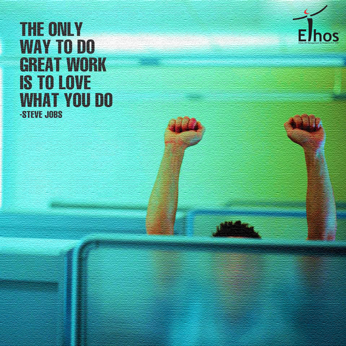 You spend most of your day at work. So make it enjoyable. If you love what you do, you'll never work a day in your life. Embrace your fervor, work hard on it and success will follow.     #EthosHR #EthosIndia #HR #JobsInAhmedabad #JobsforYou