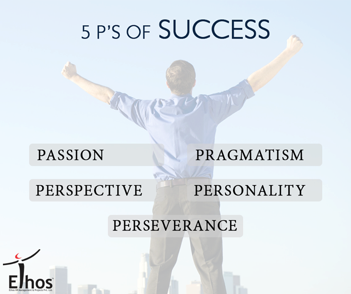 Accomplish big by concentrating on these 5 P's of success.   #Success #EthosHR #Recruitment #EthosIndia #JobsforYou