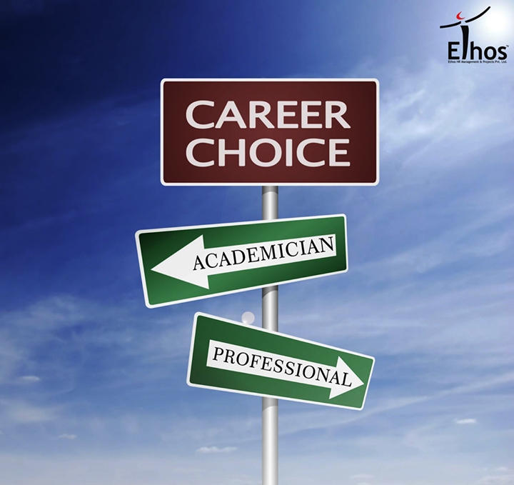 There are inherently two paths to choose from as far as careers go. One might choose to be either an academician or a professional.   As an academician, one has an aptitude towards learning while Professionals are solution oriented people who tend to get work done in what at times are the strictest of time frames!  What's your choice from these?  #Recruitment #JobsForYou #EthosHR