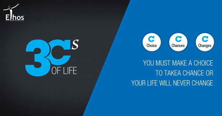 It's your choice to take a chance and change your life!   #Motivation #Inspiration #EthosIndia #Ahmedabad