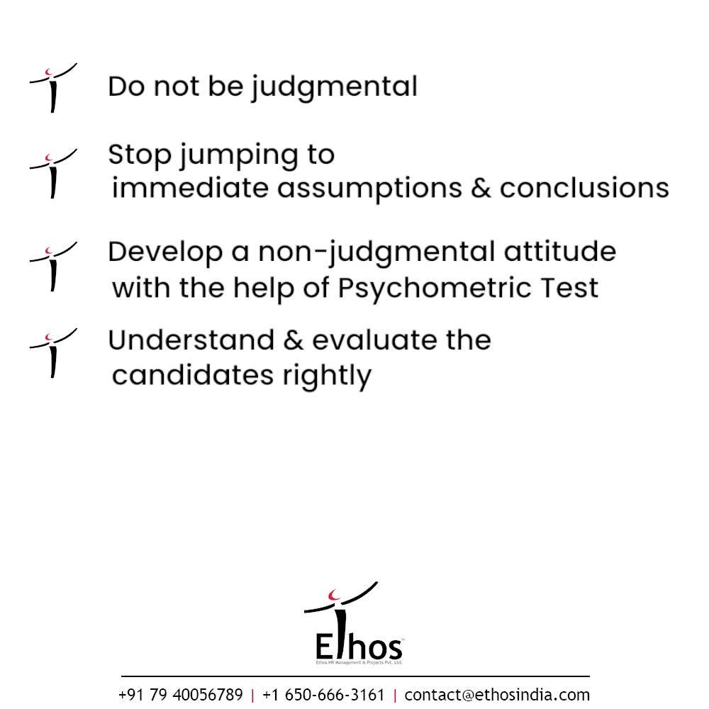 Are you thinking how to hire the right employees for your organization? If yes, then gear up to replace the thought procedures with some reliable solutions.  Take a look at the below mentioned tips to make the process of recruitment a little more easier:  1. Do not be judgmental 2. Stop jumping to immediate assumptions & conclusions 3. Develop a non-judgmental attitude with the help of Psychometric Test 4. Understand & evaluate the candidates rightly  #CareerCounselling #OurServices #CareerOpportunity #EthosIndia #Ahmedabad #EthosHR #Ethos #HR #Recruitment #CareerGuide #India