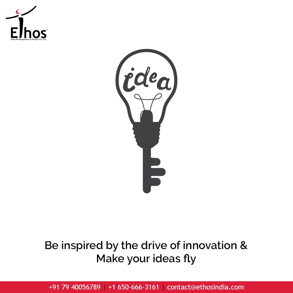 Looking for some inspiration to sail through the day? Be inspired by the drive of innovation & make your ideas fly.  #TOTD #ThoughtfulTuesday #DriveofInnovation #EmployeeHiring #CareerCounselling #OurServices #CareerOpportunity #EthosIndia #Ahmedabad #EthosHR #Ethos #HR #Recruitment #CareerGuide #India