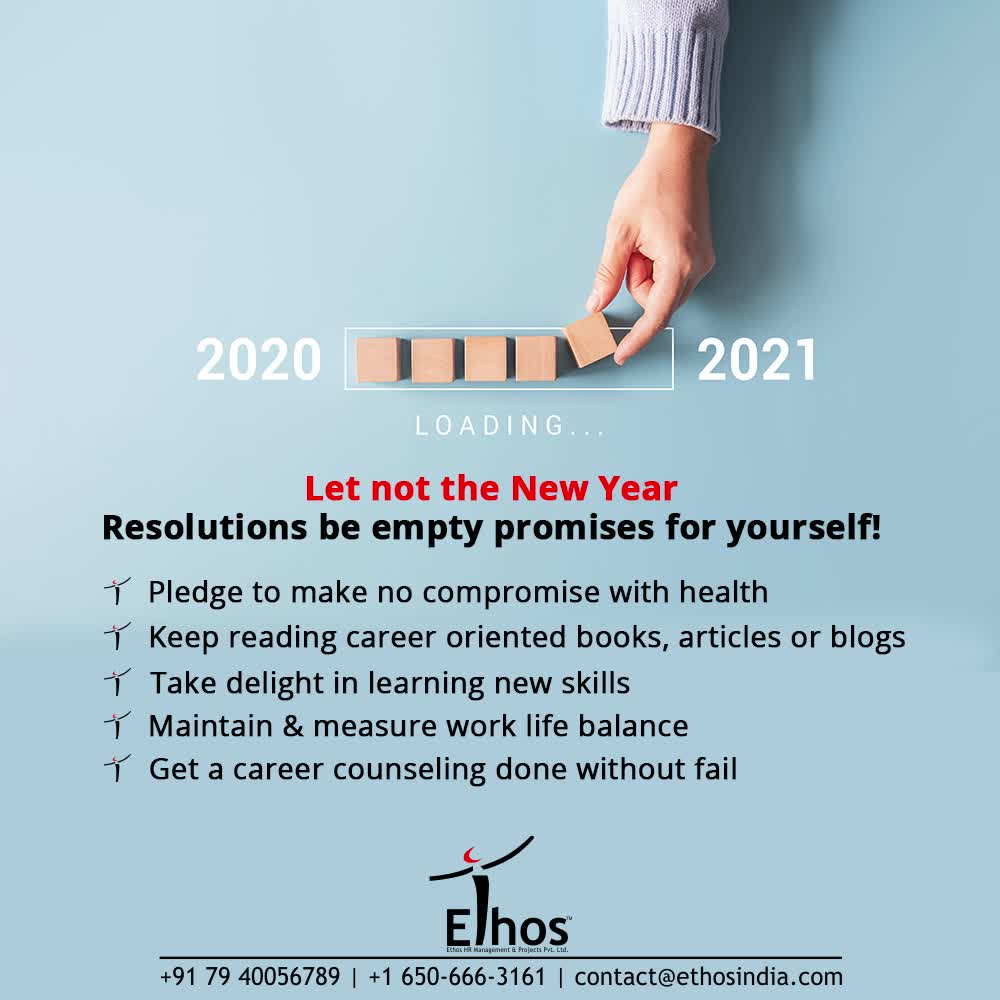 Let not the New Year Resolutions be empty promises for yourself!  - Pledge to make no compromise with health - Keep reading career oriented books, articles or blogs  - Take delight in learning new skills - Maintain & measure work life balance - Get a career counseling done without fail  #NewYear #NewCareerGoals #CareerCounselling #OurServices #CareerOpportunity #EthosIndia #Ahmedabad #EthosHR #Ethos #HR #Recruitment #CareerGuide #India