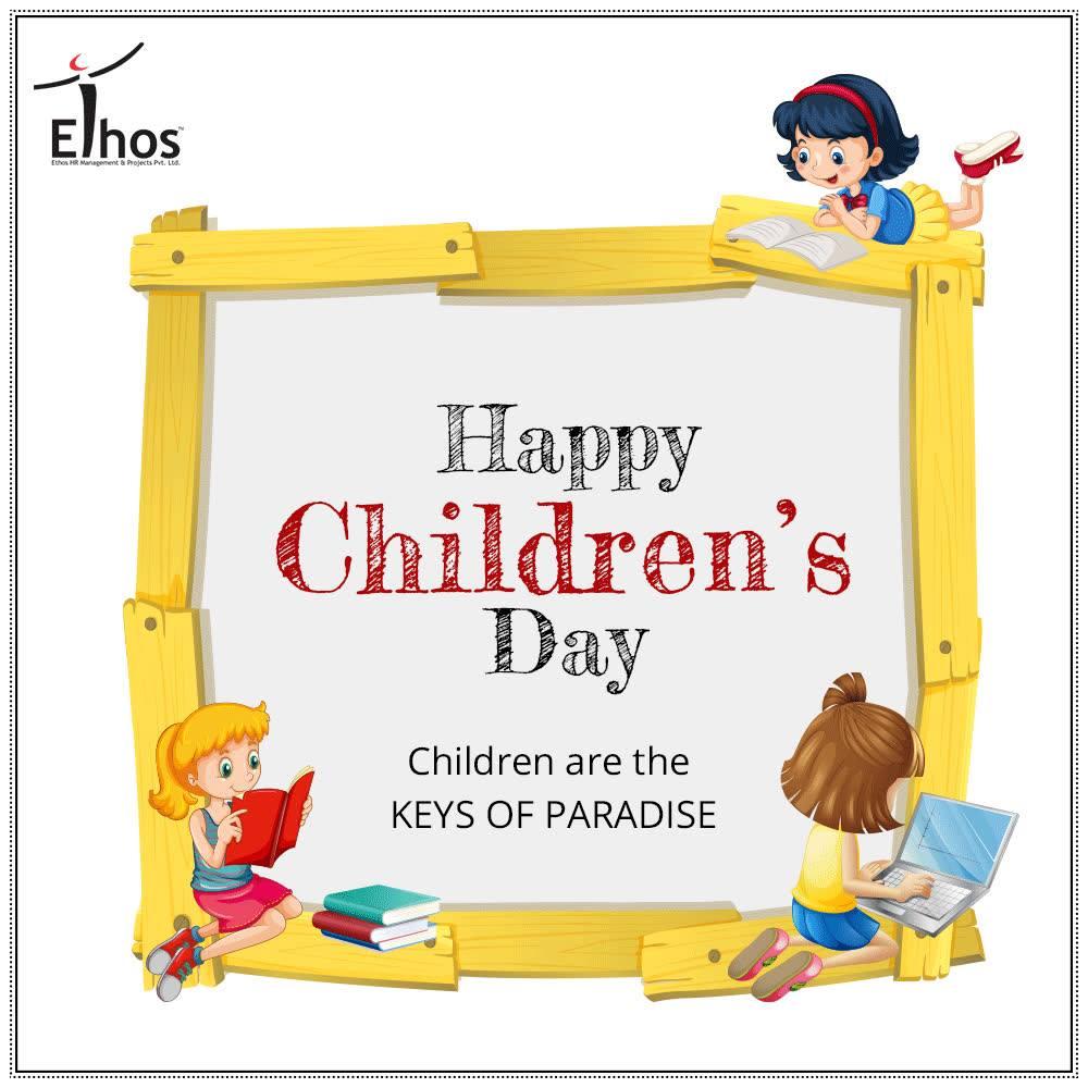 Children are the Keys of Paradise.  #HappyChildrensDay #ChildrensDay #14Nov #EthosIndia #Ahmedabad #EthosHR