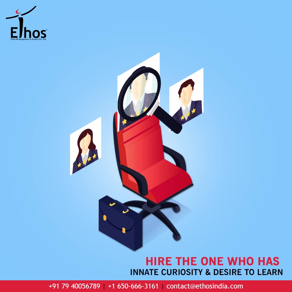 No matter, for whichever post you are hiring the new employees; you must hire the ones who have innate curiosity and the desire to learn.   Make sure to check the ability, adaptability and flexibility of your candidates before you get them assigned.   #JobRecruitment #EmployeeHiring #CareerCounselling #OurServices #CareerOpportunity #EthosIndia #Ahmedabad #EthosHR #Ethos #HR #Recruitment #CareerGuide #India